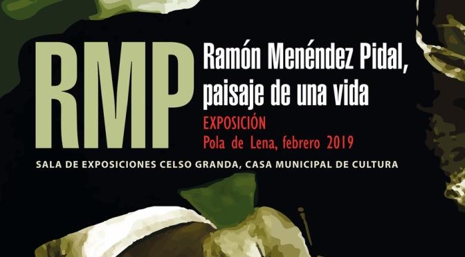RAMÓN MENÉNDEZ PIDAL, PAISAJE DE UNA VIDA (Reseña de la exposición)